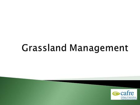  To gain an understanding of how and when grass grows and is utilised  To understand different grazing systems  To learn how to budget grass and measure.