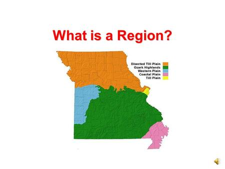 What is a Region? Missouri's Regions The map shows Missouri's regions. A region is an area with common features that set it apart from other areas.region.