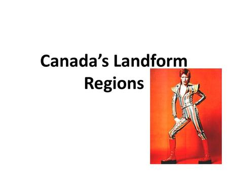 Canada's Landform Regions. Landform Region Map Canada has three basic types of landforms. 1. Shield 2. Highlands 3. Lowlands They form a pattern.