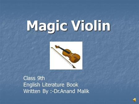 Magic Violin Class 9th English Literature Book Written By :-Dr.Anand Malik.
