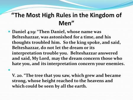 """The Most High Rules in the Kingdom of Men"" Daniel 4:19: ""Then Daniel, whose name was Belteshazzar, was astonished for a time, and his thoughts troubled."
