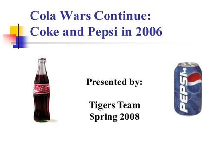 Cola Wars Continue: Coke and Pepsi in 2006
