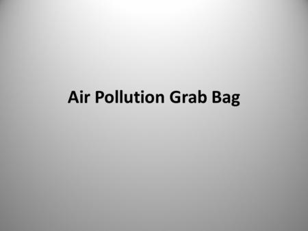 Air Pollution Grab Bag. Middletown Coke Produce coke from coal which will be used by AK Steel to produce iron Facility will have 100 ovens and produce.