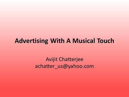 Advertising With A Musical Touch Avijit Chatterjee