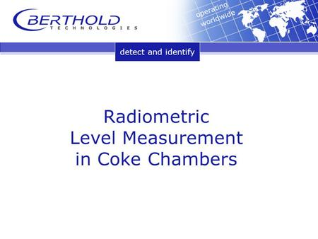 Detect and identify Radiometric Level Measurement in Coke Chambers.