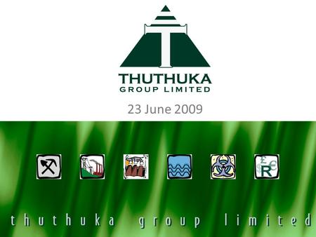 23 June 2009. Introducing Thuthuka A world-class, South African based, multidisciplinary (civil, mechanical, chemical, electrical and process) project.