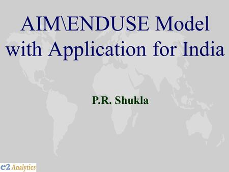 AIM\ENDUSE Model with Application for India