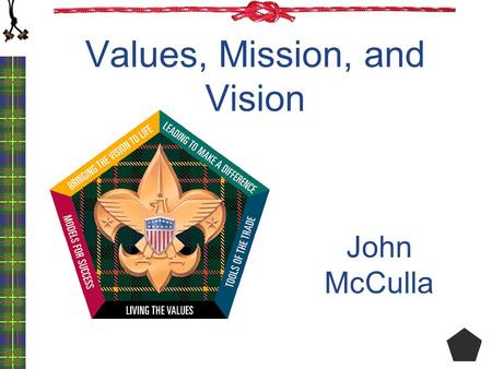 Values, Mission, and Vision John McCulla. Cambridge University Chapel.