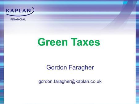 Green Taxes Gordon Faragher