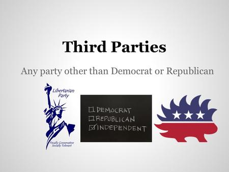 Any party other than Democrat or Republican