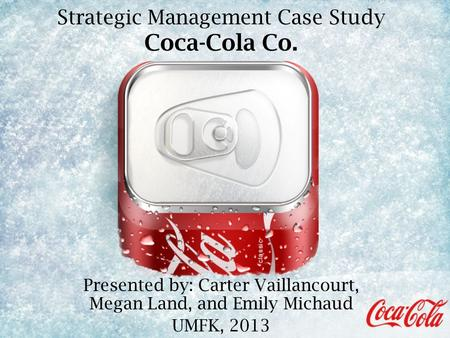 Strategic <strong>Management</strong> Case Study Coca-Cola Co.