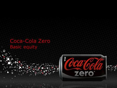 Coca-Cola Zero Basic equity. Coca-Cola ZERO basic equity Basic Coke Zero message covers intrinsic communication.