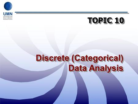 TOPIC 10 Discrete (Categorical) Data Analysis. Discrete Random Variables Recall that discrete random variables may take only discrete values. For example,