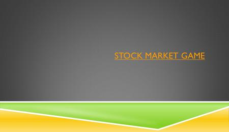 STOCK MARKET GAME. GA STANDARDS: MIDDLE SCHOOL  SS6E4. The student will explain personal money management choices in terms of income, spending, credit,