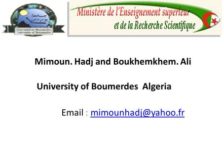 Mimoun. Hadj and Boukhemkhem. Ali University of Boumerdes Algeria