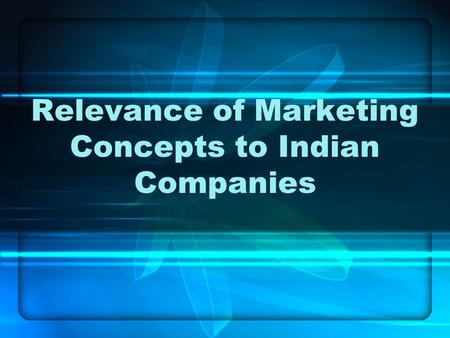 Relevance of Marketing Concepts to Indian Companies