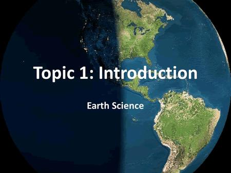 Topic 1: Introduction Earth Science. I.OBSERVATIONS & INFERENCES.