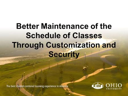 Better Maintenance of the Schedule of Classes Through Customization and Security.