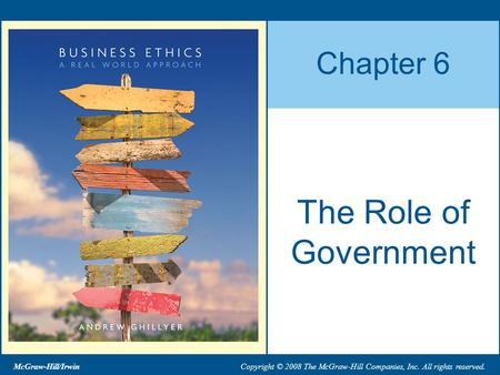 McGraw-Hill/Irwin Copyright © 2008 The McGraw-Hill Companies, Inc. All rights reserved. Chapter 6 The Role of Government.
