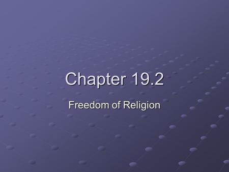 Chapter 19.2 Freedom of Religion. Religion and the Bill of Rights Alexis de Tocqueville: churches & the genius of the country Early colonial history and.
