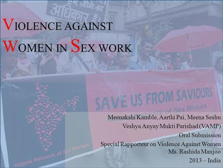 Meenakshi Kamble, Aarthi Pai, Meena Seshu Veshya Anyay Mukti Parishad (VAMP) Oral Submission Special Rapporteur on Violence Against Women Ms. Rashida Manjoo.