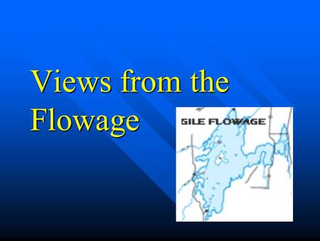 Views from the Flowage. Respondents A total of 252 surveys were returned.
