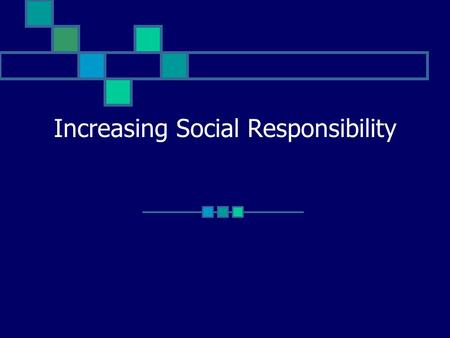 Increasing Social Responsibility