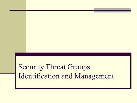 Security Threat Groups Identification and Management
