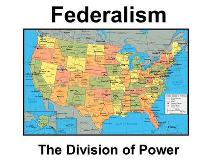 Federalism The Division of Power. Federalism Defined: System of government in which a written constitution divides powers of government on a territorial.