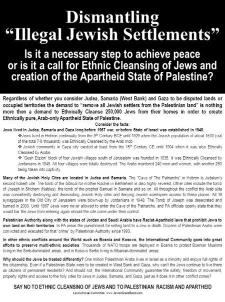 "Dismantling ""Illegal Jewish Settlements"" Is it a necessary step to achieve peace or is it a call for Ethnic Cleansing of Jews and creation of the Apartheid."