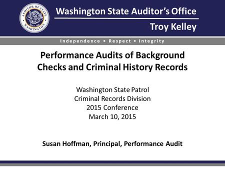 Washington State Auditor's Office Troy Kelley Independence Respect Integrity Performance Audits of Background Checks and Criminal History Records Washington.