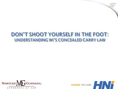 DON'T SHOOT YOURSELF IN THE FOOT: UNDERSTANDING WI'S CONCEALED CARRY LAW.