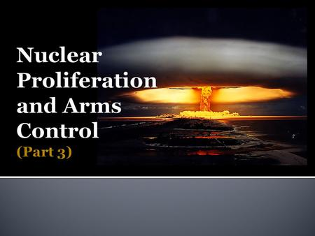  Major nuclear powers have honored a voluntary moratorium since early 1990s.  The U.S. hasn't conducted a nuclear test since 1992. Time Lapse of.