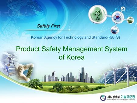 Safety First. I II III I Product Safety Management System 4.