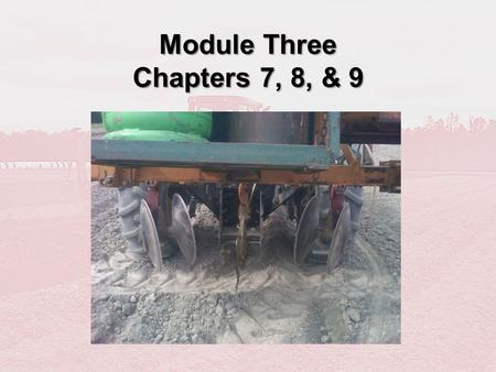 Module Three Chapters 7, 8, & 9. Chapter 7 Site Assessment and Weather.