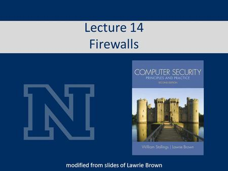 Lecture 14 Firewalls modified from slides of Lawrie Brown.