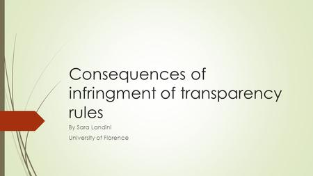 Consequences of infringment of transparency rules By Sara Landini University of Florence.