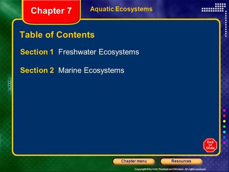 Chapter 7 Table of Contents Section 1 Freshwater Ecosystems