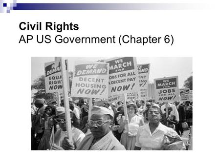 Civil Rights AP US Government (Chapter 6)