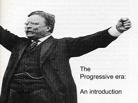 The Progressive era: An introduction. THE GILDED AGE A look back…