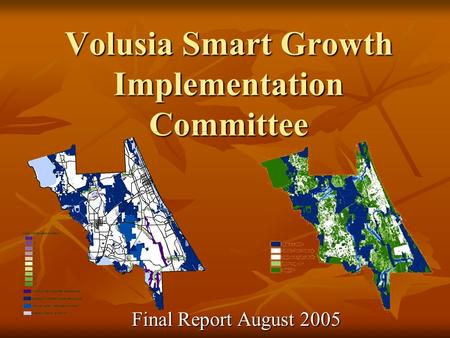 Volusia Smart Growth Implementation Committee Final Report August 2005.