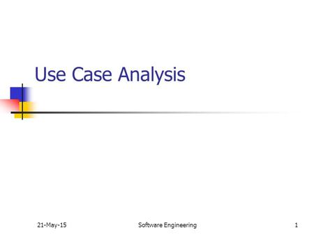 Use Case Analysis 16-Apr-17 Software Engineering.