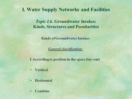 Kinds of Groundwater Intakes General classification: