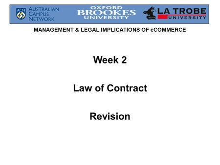 MANAGEMENT & LEGAL IMPLICATIONS OF eCOMMERCE Week 2 Law of Contract Revision.