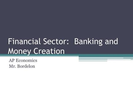 Financial Sector: Banking and Money Creation