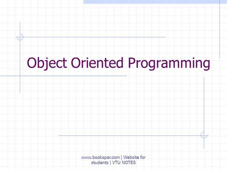 Object Oriented Programming www.bookspar.com | Website for students | VTU NOTES.