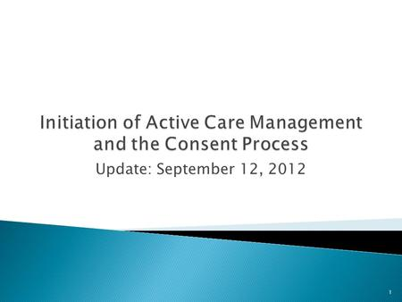 Update: September 12, 2012 1.  Regulation and law require patient specific consent for sharing of information.  The main goal of Health Homes is the.