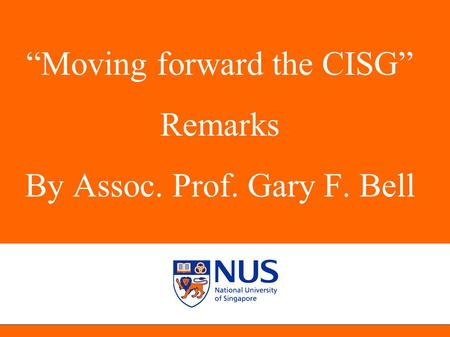 """Moving <strong>forward</strong> the CISG"" Remarks By Assoc. Prof. Gary F. Bell"
