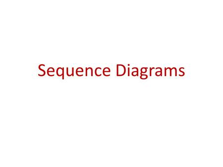 Sequence Diagrams. Introduction A Sequence diagram depicts the sequence of actions that occur in a system. The invocation of methods in each object, and.