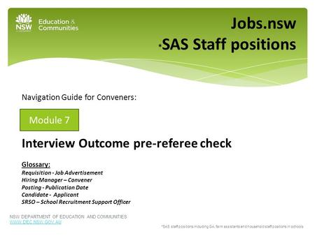 Navigation Guide for Conveners: Interview Outcome pre-referee check Glossary: Requisition - Job Advertisement Hiring Manager – Convener Posting - Publication.